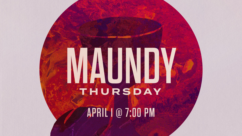 Maundy Thursday Service 2021